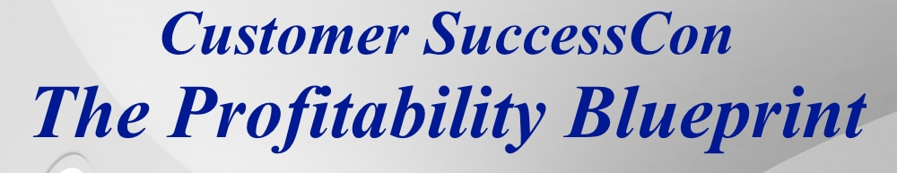 Banner headline image with text: Customer SuccessCon and The Profitability Blueprint
