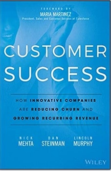Book cover: Customer Success: How Innovative Companies Are Reducing Churn and Growing Recurring Revenue