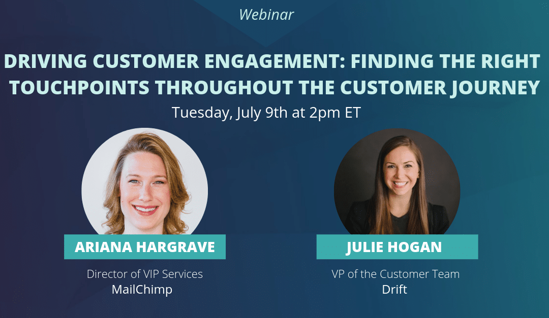 WEBINAR: Driving Customer Engagement: Finding the Right Touchpoints throughout the Customer Journey