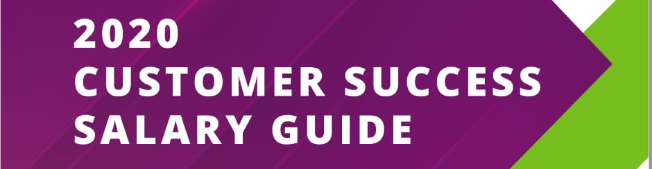 2020 Customer Success Salary Guide banner image